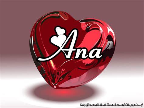 imagenes que digan ana un sentimiento llamado amor corazones con nombre de mujer