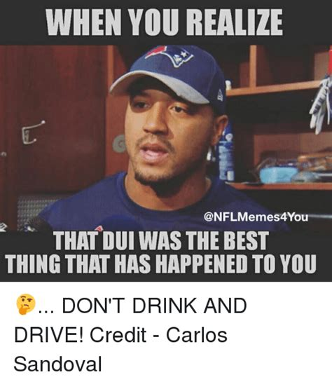 Dui Meme - 25 best memes about when you realize when you realize memes