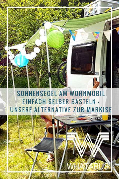 Alternative Zur Markise by Sonnensegel Am Wohnmobil Einfach Selber Basteln Unsere
