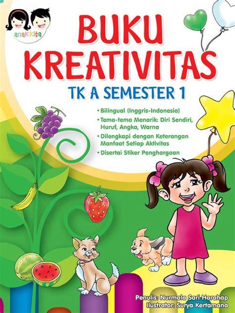 Buku Anak Aktifitas Tk A B jual buku kreativitas tk a semester 1 plus stiker anindya dunia anak