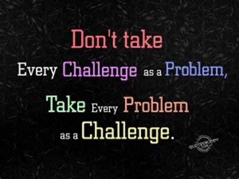 new challenge quote new challenge quotes quotesgram