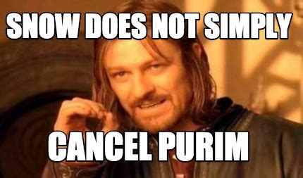 Purim Meme - meme creator snow does not simply cancel purim meme