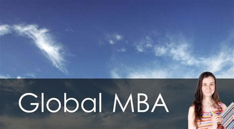 What Is Global Mba by Global Mba Study Abroad Mba Programs Study Abroad