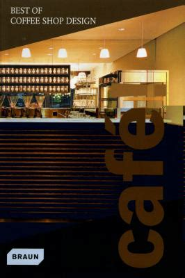 coffee shop design book cafe best of coffee shop design by braun reviews