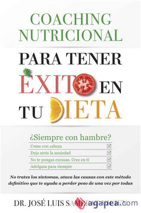 coaching nutricional coaching nutricional para tener exito en tu dieta agapea libros urgentes