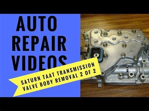 transmission control 1998 saturn s series parental controls saturn taat transmission valve body removal 2 of 2 youtube
