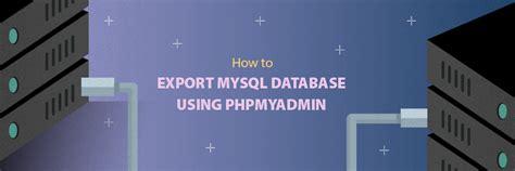 wordpress tutorial reddit how to export mysql database using phpmyadmin