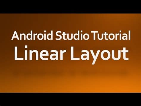 android layout tutorial youtube android studio tutorial 05 working with linear layout