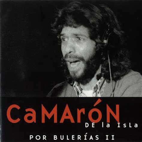 camaron por bulerias palos flamencos camar 211 n por buler 237 as ii 2000
