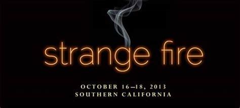 libro strange fire itpe conferencia fuego extra 241 o strange fire art 237 culos el evangelio segun jesucristo