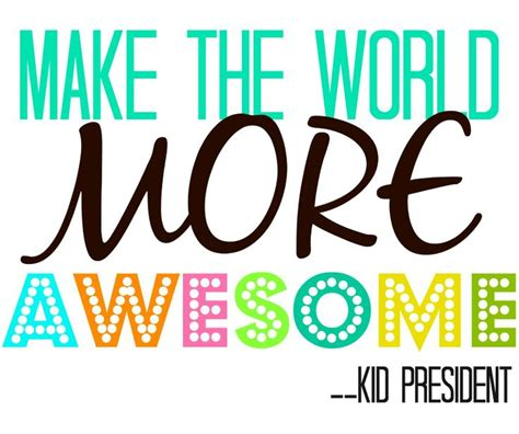 25 best kid president quotes on classroom