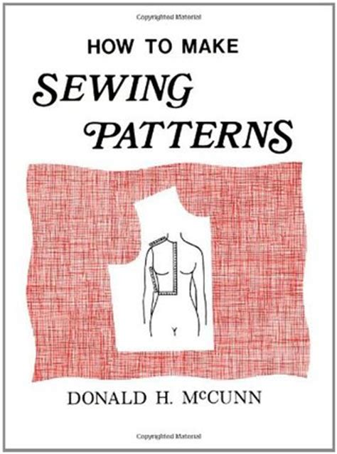 books on pattern making and sewing how to make sewing patterns by donald h mccunn reviews