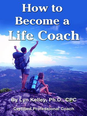 how to become a life couch how to become a life coach by lyn kelley 183 overdrive
