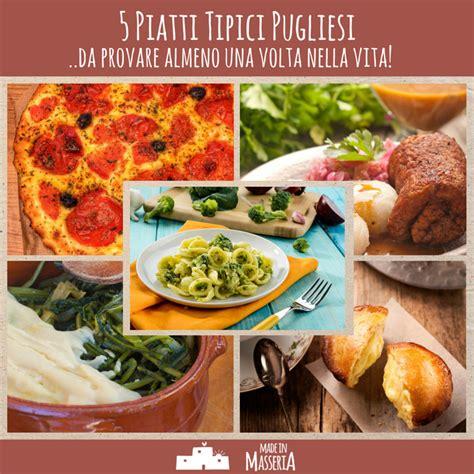 cucina tipica pugliese 5 piatti tipici pugliesi da provare assolutamente made
