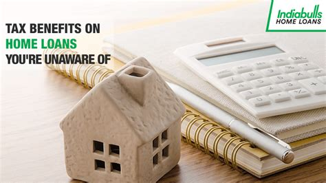 tax benefit on housing loan tax benefits on home loans you re unaware of indiabulls home loans blog