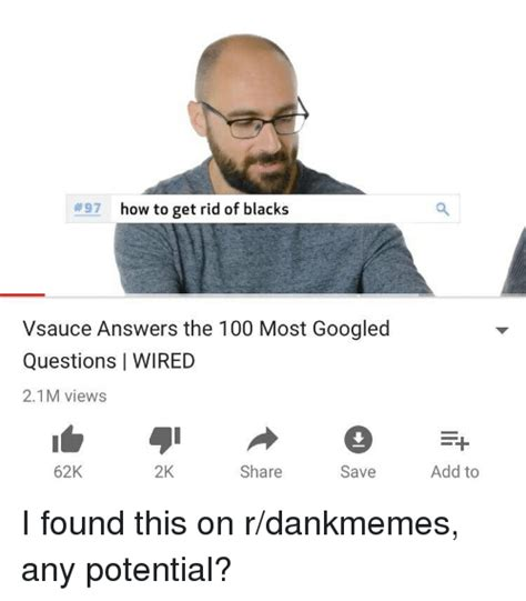 100 what is the most googled question what you need 25 best memes about r dankmemes r dankmemes