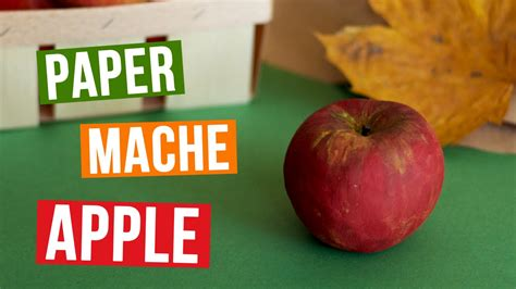 What Do You Need To Make Paper Mache - diy paper mache apple