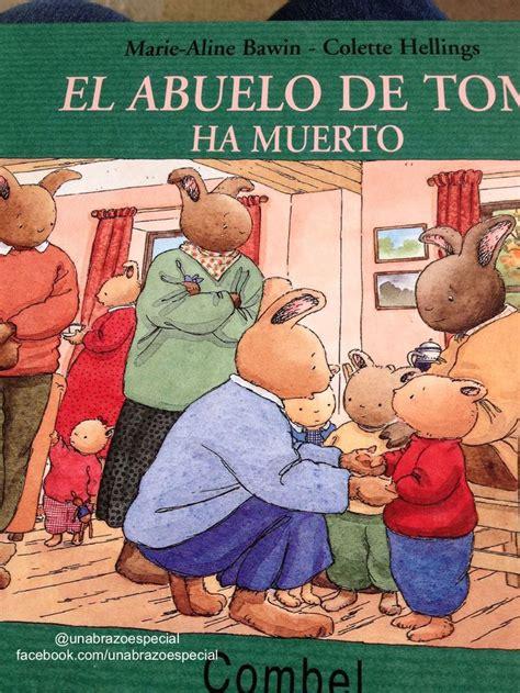 milagro se ha muerto el abuelo de tom ha muerto un hermoso libro para ayudar a los ni 241 os a entender la muerte