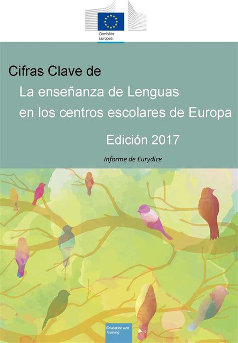 los msculos clave en 8495376806 cifras clave de la ense 241 anza de lenguas en los centros escolares de europa edici 243 n 2017