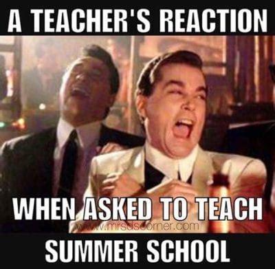 summer teacher memes   totally relate