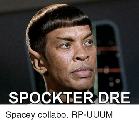 spock meme spock ter dre spacey collabo rp uuum spock meme on sizzle