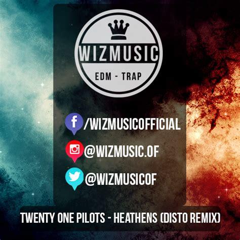 twenty one pilots lovely tarantist remix twenty one pilots heathens disto remix by wizmusic