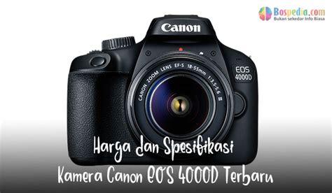 harga  spesifikasi kamera canon eos  terbaru