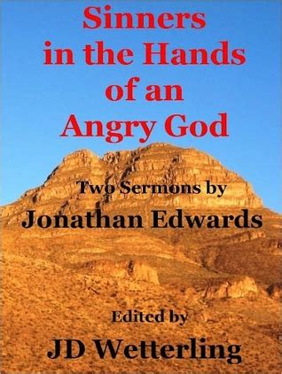 sinners in the of an angry god books sinners in the of an angry god by j d wetterling