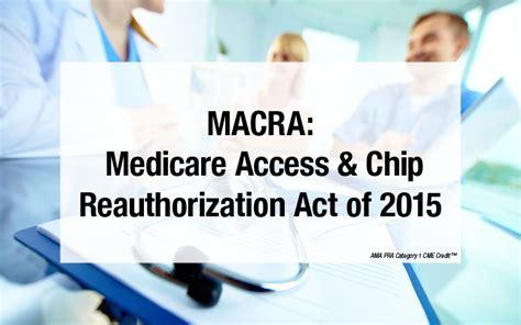 schip reauthorization 2017 macra medicare access chip reauthorization act of 2015