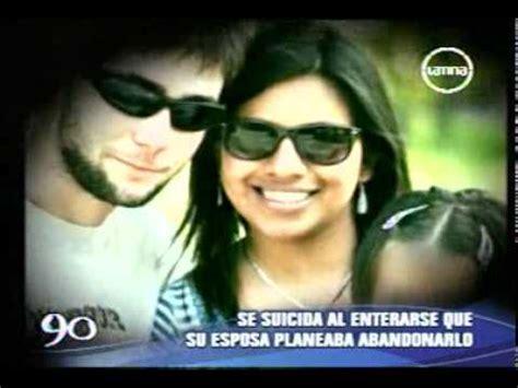 imagenes suicidas de amor norteamericano se suicida por amor de peruana youtube