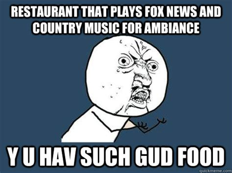 Fuck Buddy Meme - restaurant that plays fox news and country music for