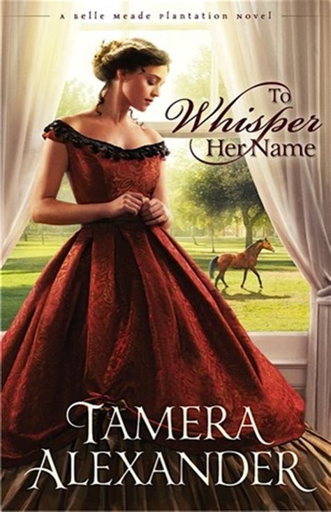 to whisper name a meade plantation novel to whisper name meade plantation 1 by tamera
