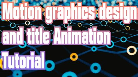 motion graphics design youtube motion graphics design and title animation tutorial