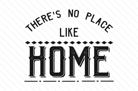 there s no place like home creative fabrica