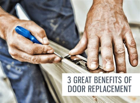 3 great benefits of door replacement