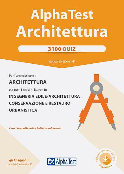 test architettura libri per test di ammissione universit 224 maturit 224 e