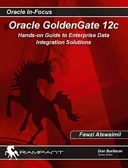 master oracle golden gate 12c beginners to advance golden gate administration with two real time hybrid replication projects inside books goldengate 12c book