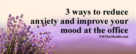 7 Ways To Reduce Stress At The Office by 3 Ways To Reduce Anxiety And Improve Your Mood At The