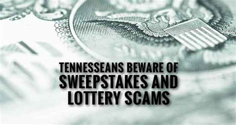 Sweepstakes Lottery Scams - tennesseans warned of sweepstakes and lottery scams