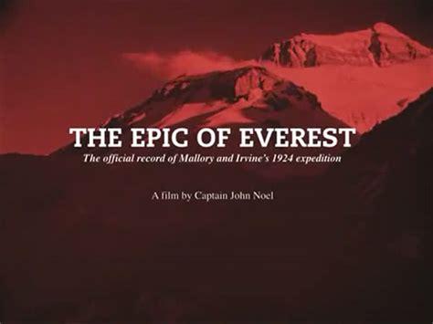 film the epic of everest the epic of everest captain john noel s film of the 1924