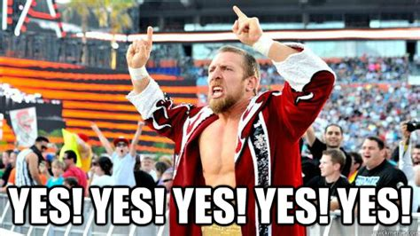 yes yes yes yes yes daniel bryan yes quickmeme