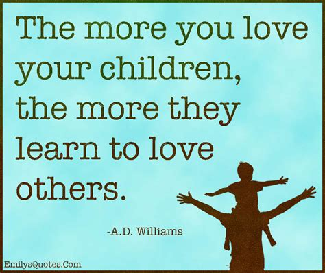 parenting children learn how to be a loving and effective parent books the more you your children the more they learn to