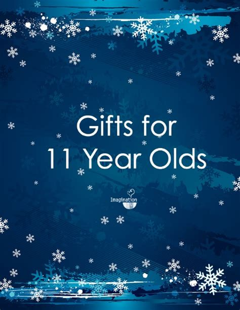 for 11 years gifts for 11 year imagination soup