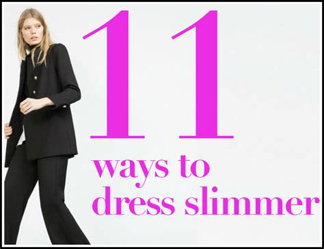 Dress Slimmer 11 fashion fixes to dress to look slimmer now without going to the haver