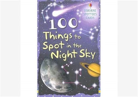 100 things to see in the sky from planets and satellites to meteors and constellations your guide to stargazing books 100 things to spot sky usb088623 jedko
