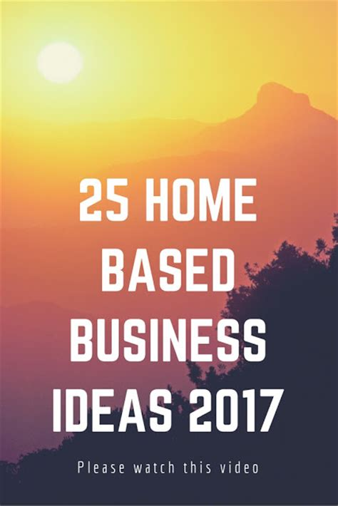 Small Business Home Based Ideas 25 Home Based Business Ideas 2017
