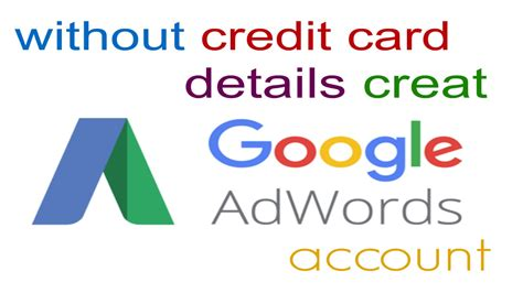 how to make account without credit card how to create a adwords account without billing and credit