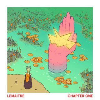 closer lemaitre mp3 download lemaitre chapter one album download has it leaked