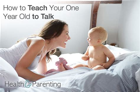 how to teach to speak how to teach your one year to talk health parenting
