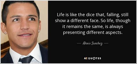alexis sanchez life quotes by alexis sanchez a z quotes